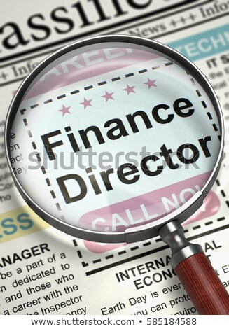 Finance Director Job Vacancy. 3D. Stock photo © tashatuvango