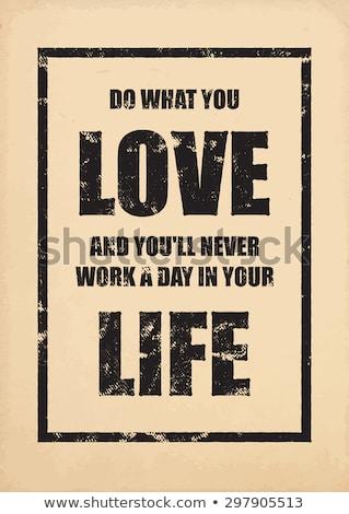 Inspirational Typo 'Love what you do what you love'. Stock photo © DavidArts