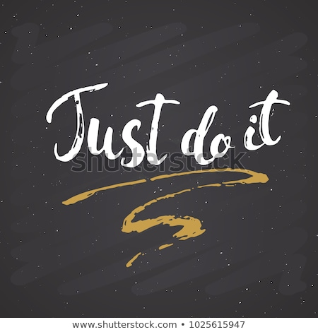 Just Do It. Motivational Quote on Chalkboard. Stock photo © tashatuvango