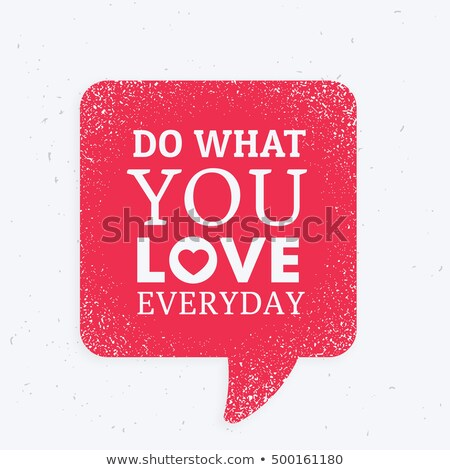 'do what you love everyday' inspirational quotation mark with re Stock photo © SArts