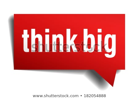 Think big red sign concept illustration Stock photo © alexmillos