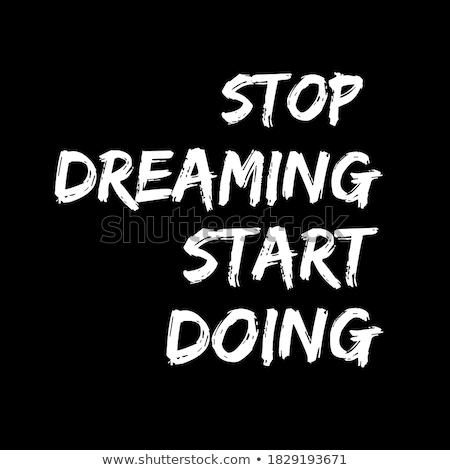 stop dreaming start doing   chalkboard with hand drawn text stock photo © tashatuvango
