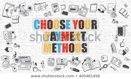 Multicolor Choose Your Payment Methods on White Brickwall.  Stock photo © tashatuvango