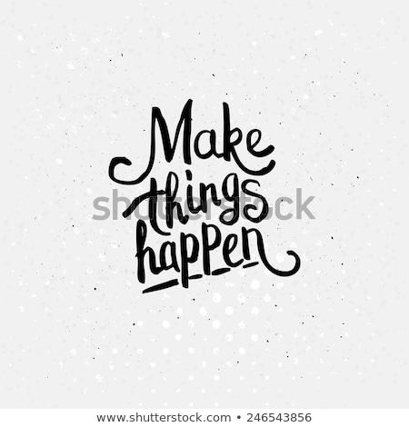 Inspirational and Motivational Typo 'Make it Happen'  Stock photo © DavidArts