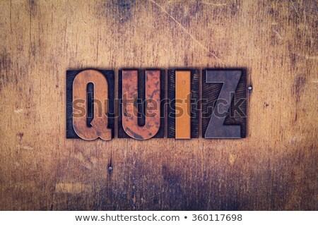 quiz word in wood type stock photo © pixelsaway