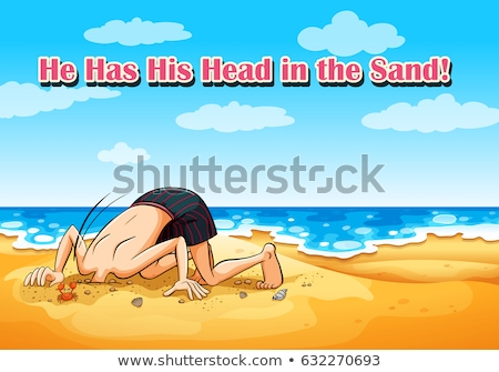 Idiom on poster for he has his head in sand Stock photo © bluering