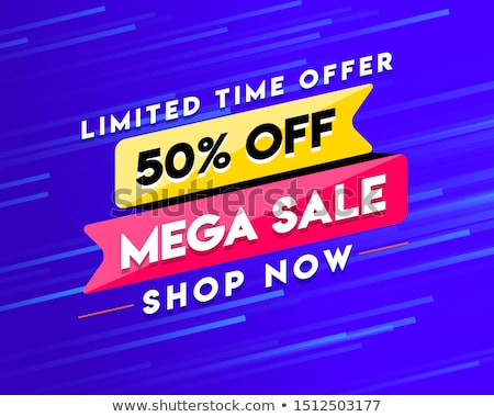 Mega Sale Limited Time Offer 50 Discount Vector Stock photo © robuart