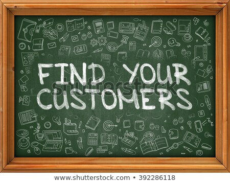 Stockfoto: Find Your Customers - Hand Drawn On Green Chalkboard