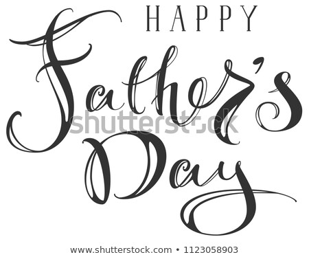 Happy Fathers Day greeting ornate hand writing text Stock photo © orensila