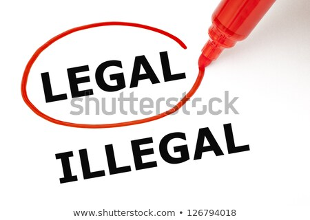 Legal or Illegal with Red Marker Stock photo © ivelin