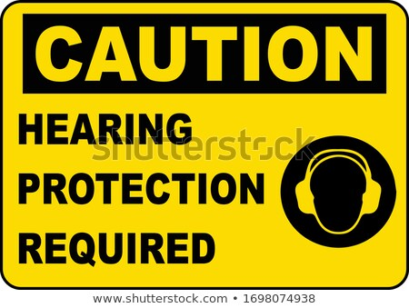 Hearing Protection Required  Stock photo © lorenzodelacosta
