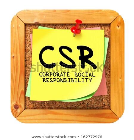 CSR. Yellow Sticker on Bulletin. Stock photo © tashatuvango