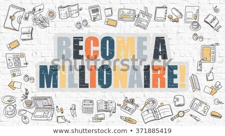 Become a Millionaire in Multicolor. Doodle Design. Stock photo © tashatuvango