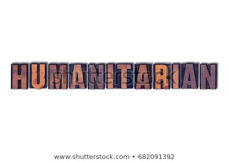 Humanitarian Concept Isolated Letterpress Word Stock photo © enterlinedesign
