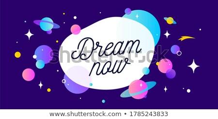 Sonho agora motivação bandeira balão de fala mensagem Foto stock © FoxysGraphic