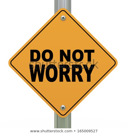 3d road sign do not worry stock photo © ribah