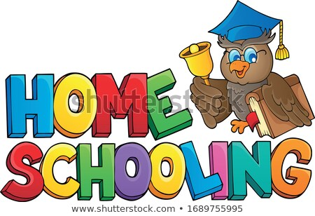 Home schooling theme sign 2 Stock photo © clairev