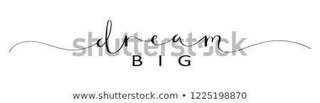 dream big stock photo © raywoo