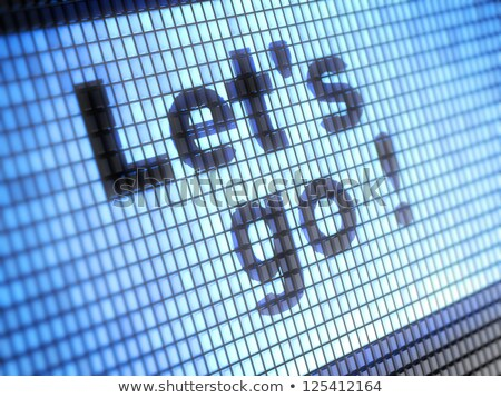 Technology - Let's Go! Stock photo © 3mc