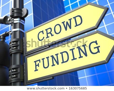 Crowd Funding. Yellow Roadsign. Stock photo © tashatuvango