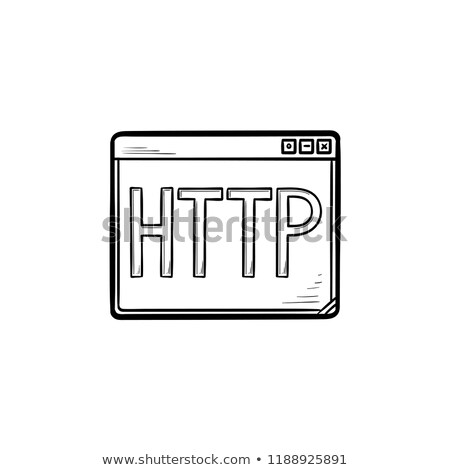 Browser window with http text hand drawn outline doodle icon. Stock photo © RAStudio
