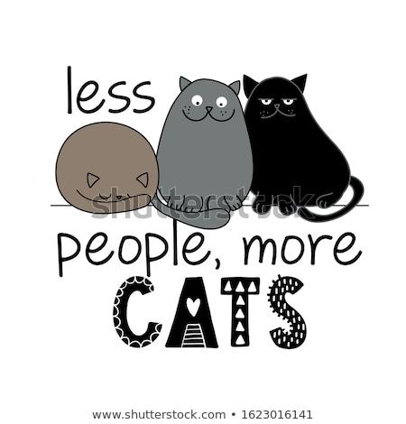 Mniej ludzi więcej kotów funny zacytować Zdjęcia stock © Zsuskaa