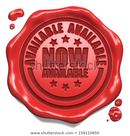 available now   stamp on red wax seal stock photo © tashatuvango