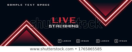live streaming banner with glowing neon lights line Stock photo © SArts