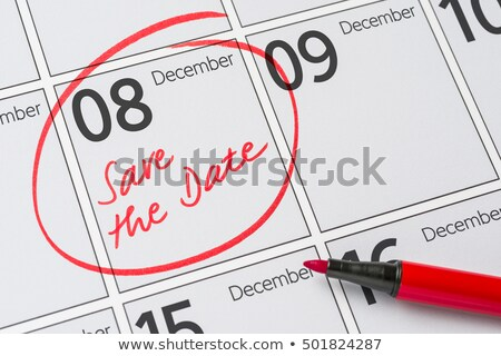 Save the Date written on a calendar - December 08 Stock photo © Zerbor