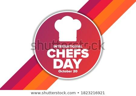 20 october International Chefs Day Stock photo © Olena