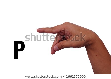 hand demonstrating, 'P' in the alphabet of signs  stock photo © vladacanon