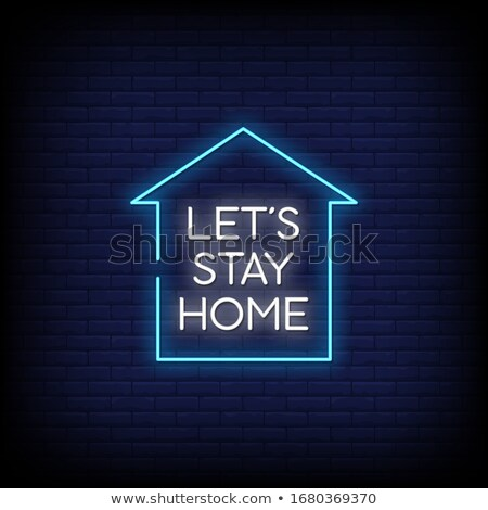 stay home neon lettering concept background design stock photo © sarts