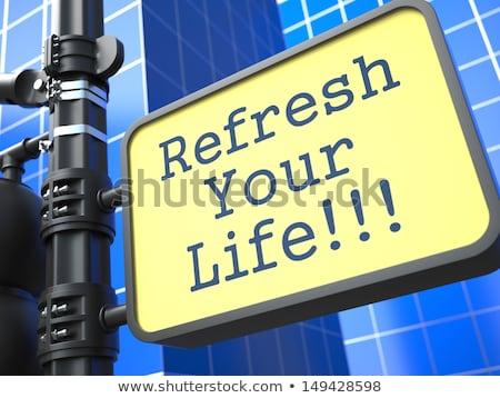 Business Concept. Refresh Your Life Roadsign. Stock photo © tashatuvango