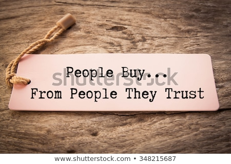 People Buy From People They Trust Stock photo © ivelin