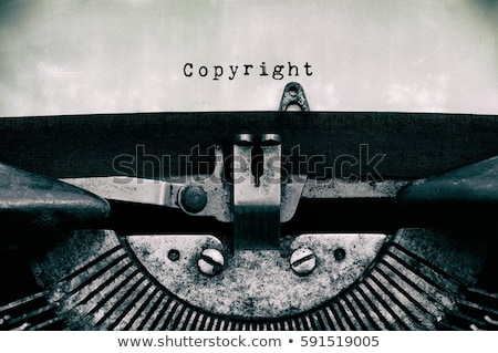 Szerzői jog írógép nyomtatott öreg üzlet törvény Stock fotó © ivelin