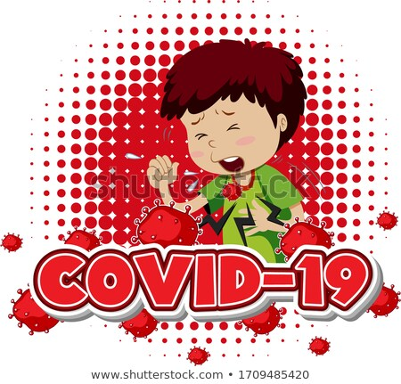 Covid 19 sign template with sick boy coughing Stock photo © bluering
