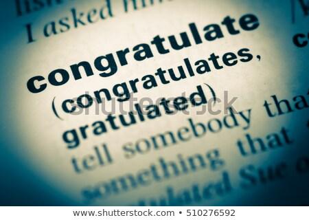 gefeliciteerd · tekst · woordenboek · definitie · zwart · wit · exemplaar · ruimte - stockfoto © jenbray