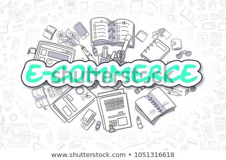 e commerce   doodle green inscription business concept stock photo © tashatuvango
