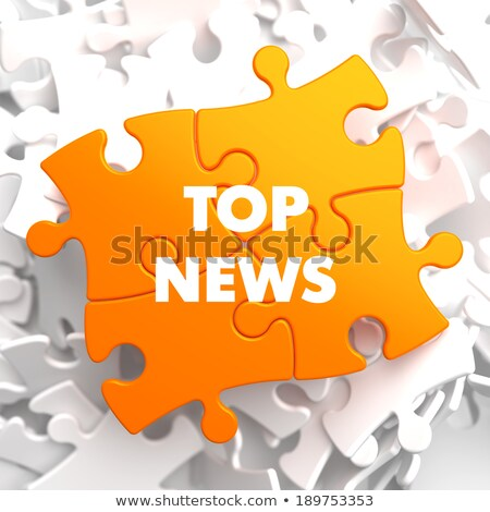 Felső hírek narancs puzzle fehér internet Stock fotó © tashatuvango