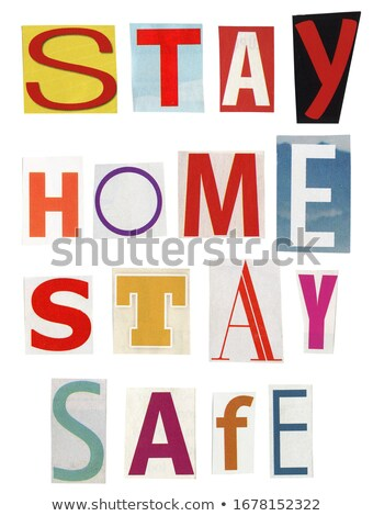 Stay home stay safe- text made of newspaper clippings Stock photo © Taigi