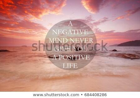Negatieve geest positief leven nooit geven Stockfoto © maxmitzu