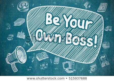 Be Your Own Boss - Doodle Illustration on Blue Chalkboard. Stock photo © tashatuvango