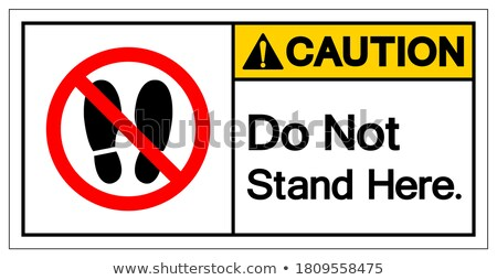 do not stand here sign icon stock photo © romvo