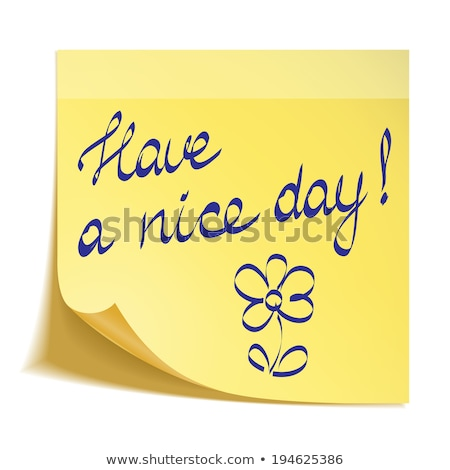 Blank Sticky Note With Have A Nice Day Stock photo © cammep