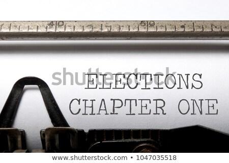 élections chapitre une imprimé machine à écrire vintage Photo stock © unikpix