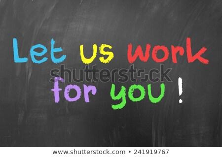 Let Us Work For You Chalk Illustration Stock photo © kbuntu