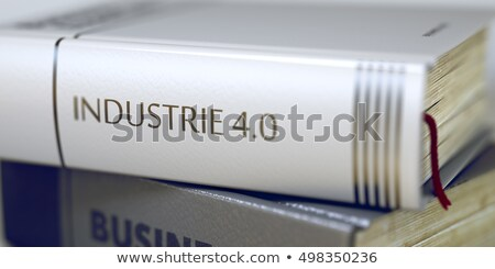 Book Title on the Spine - Industry 40. 3D Illustration. Stock photo © tashatuvango