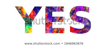 Ja kleurrijk woord kunst geschreven witte Stockfoto © enterlinedesign