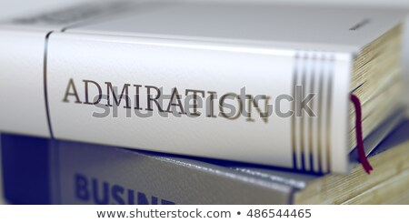 Book Title on the Spine - Admiration. 3D. Stock photo © tashatuvango