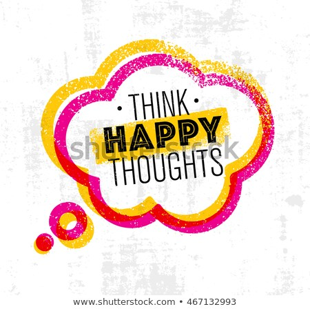 Foto stock: Think Happy Banner Speech Bubble Poster And Sticker Concept